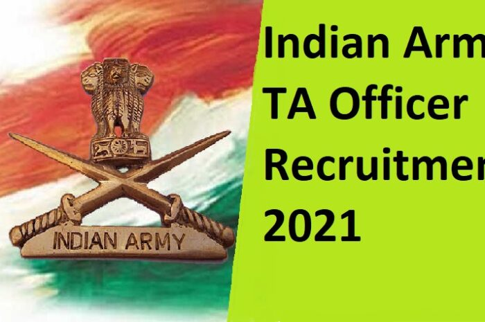 Indian Army form apply date 2021   TA Officer Recruitment 2021